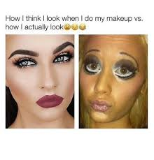 makeup memes and how l think i look when i do my