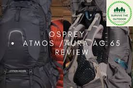 Osprey Atmos Osprey Aura Ag 65 Review The Ultimate