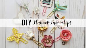 Flower Paper Clips Diy Planner Paperclips Or Planner Clips Tutorial