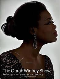 the oprah winfrey show reflections on an american legacy deborah the oprah winfrey show reflections on an american legacy deborah davis 9781419700590 com books