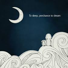 Quote To Sleep Perchance To Dream Best Of To Sleep Perchance To Dream Pinterest Shakespeare Wisdom And