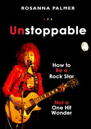 Unstoppable: How to be a Rock Star, not a One-Hit Wonder