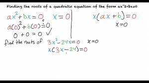 topic finding the roots of a quadratic equation of the form ax 2 bx 0