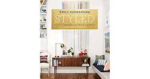 styled secrets for arranging rooms from tabletops to bookshelves by emily henderson