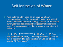 self ionization of water