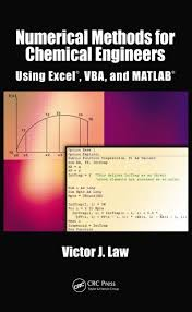 Numerical Methods for Chemical Engineers Using Excel, VBA, and ...