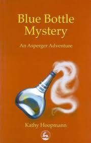 blue bottle mystery an asperger adventure asperger adventures kathy hoopmann