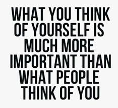 Quote About Yourself What You Think Of Yourself Is Legends Quotes 26