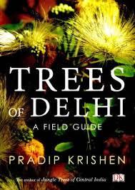 Trees of Delhi: Buy Trees of Delhi by Pradip Krishen at Low Price in India  | Flipkart.com