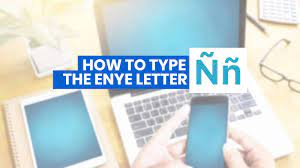 HOW TO TYPE ENYE LETTER (Ññ) on iPhone, Android, Word & Computer (with  Keyboard Shortcuts) | The Poor Traveler Itinerary Blog