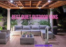 top 7 quietest outdoor fans