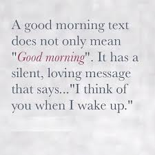 Mean Good Morning Quotes Best Of A Good Morning Text Does Not Only Mean Good Morning It Has A