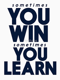 Sometimes You Win Sometimes You Learn Life Lesson Typography