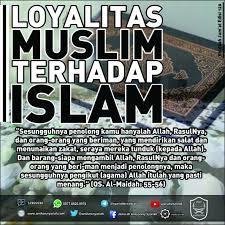 Khutbah Jumat Edisi 120 Loyalitas Muslim Terhadap Islam
