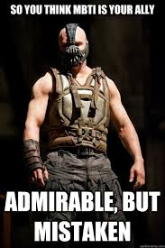 so you think MBTI is your ally Admirable, But mistaken ... via Relatably.com