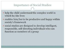 chapter creative social studies objectives describe some of  4 importance of social studies help