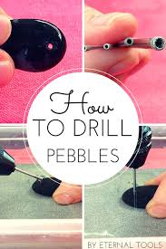 how to drill pebbles and small beach or garden stones by eternal tools
