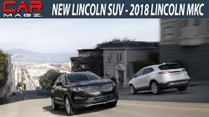2018 lincoln suv mkc. plain 2018 2018 lincoln mkc redesign specs and review intended lincoln suv mkc