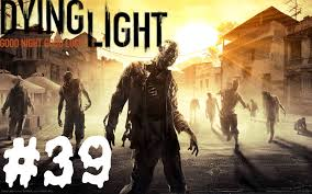 Dying Light Where S My Mother Dying Light Playthrough Part 39 The Big Bang Thesis Expcalibur Wheres My Mother No Commentary