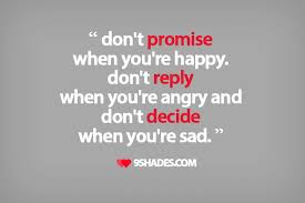 Don't Promise When You're Happy Don't Reply When You're Angry And Delectable Amazing Life Quotes Download