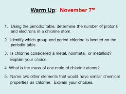 Warm Up: November 7 th 1.Using the periodic table, determine the ...