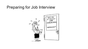 employment skills week lecture preparing for job interview by the end of this session you will be aware of different types of interviews know how to prepare for an interview