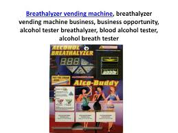 Breathalyzer Vending Machine Business Plan Adorable PPT Breathalyzer Vending Machine Business PowerPoint Presentation