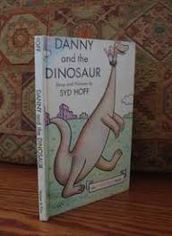 Danny And The Dinosaur Danny And The Dinosaur By Syd Hoff Hardcover 1958 From Dqualitas Books Et Al And Biblio Com