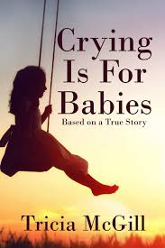 Crying is for Babies : McGill, Tricia: Amazon.de: Bücher