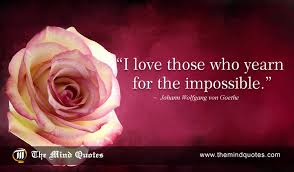 Goethe Quotes Awesome Johann Wolfgang Von Goethe Quotes On Impossible And Love