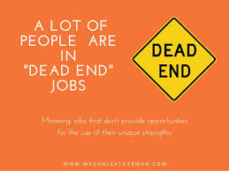 dead end job how to discover your strengths in a dead end job