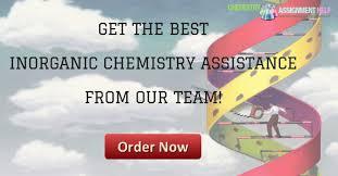 inorganic chemistry help chemistry assignment help inorganic chemistry help