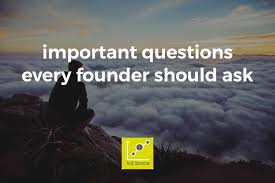 important questions every founder should ask io hub entrepreneur questions