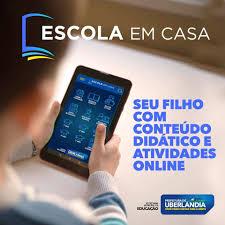 Plataforma digital Escola em Casa é de acesso 100% gratuito - Portal da  Prefeitura de Uberlândia