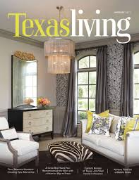 home design houston. January 2017 Cover Of Texas Living Featuring A Dining Room Remodel Home Design Houston L