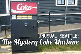 Mystery Vending Machine Awesome Unusual Seattle The Mystery Coke Machine Just Chasing Rabbits