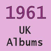 Charts 1961 Uk No 1 Albums 1961 Totally Timelines