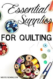 Essential Supplies for Quilting || mostlysewing.com & Essential Quilting Supplies so you can be ready to finish your first quilt! Adamdwight.com