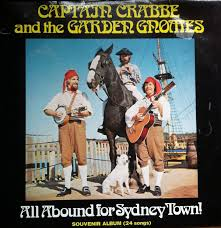 captain crabbe and the garden gnomes all abound for sydney town