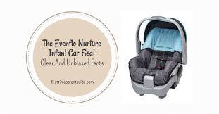 clear and unbiased facts about the evenflo nurture infant car seat