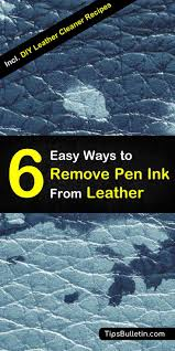 don t know how to get unsightly pen ink stains from leather clothes and furniture