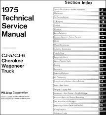 1975 jeep repair shop manual reprint all models this manual covers all 1975 jeep models including cj 5 renegade cj 6 cherokee s wagoneer custom truck j 10 j 20 pioneer