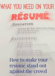 How To Make A Resume Stand Out Cool What You Need On Your Resume How To Make Your Resume Stand Out