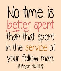 Community Service Quotes Unique No Time Is Better Spent Than That Spent In The Service Of Your
