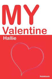 Buy My Valentine Hallie: Personalized Notebook for Hallie ...