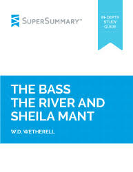 the bass the river and sheila mant summary supersummary the bass the river and sheila mant