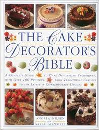 The Cake Decorators Bible A Complete Guide To Cake Decorating