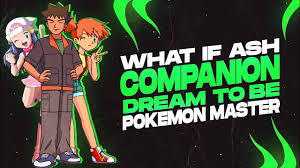 What If Ash Companions dream to be Pokemon Master ? What if Series l  Explained In Hindi - YouTube