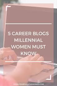 5 career millennial women must know fearfullyfashioned 5 career millennial women must know