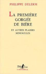 La première gorgée de bière - Philippe Delerm